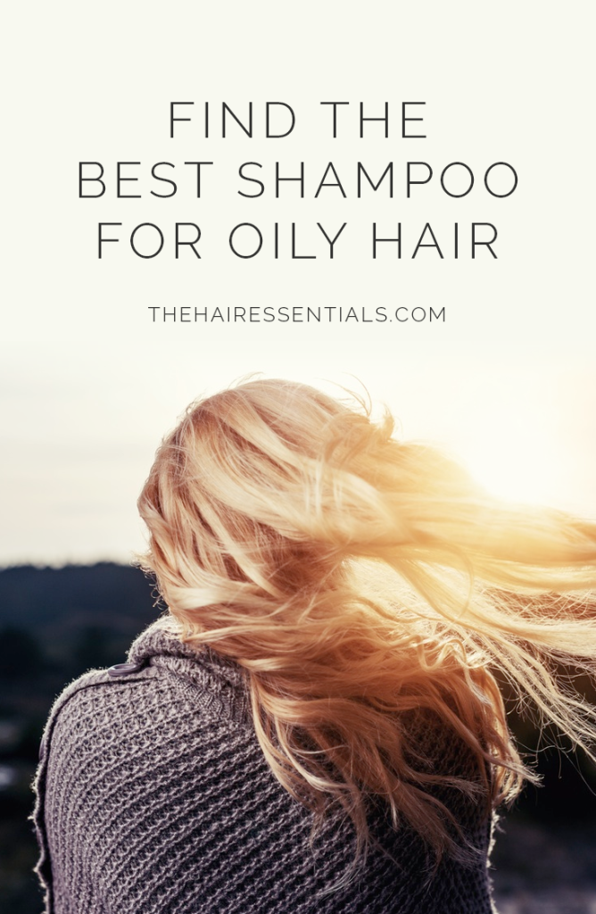 best_hair_shampoo_for_oily_hair-the_hair_essentials
